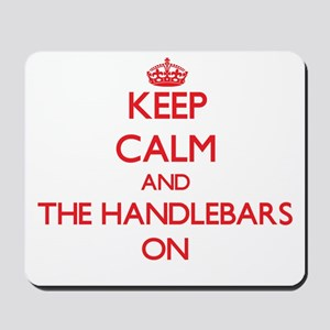 Keep Calm and The Handlebars ON Mousepad