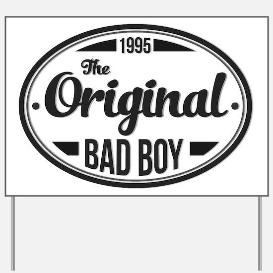 Birthday Born 1995 The Original Bad Boy Yard Sign