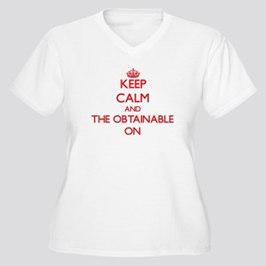 Keep Calm and The Obtainable ON Plus Size T-Shirt