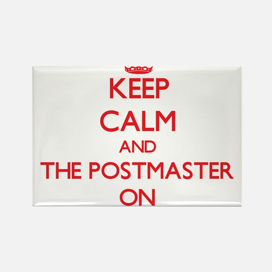 Keep Calm and The Postmaster ON Magnets