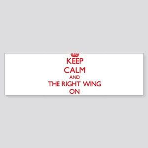 Keep Calm and The Right Wing ON Bumper Sticker