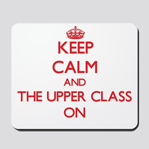 Keep Calm and The Upper Class ON Mousepad