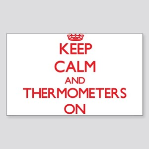 Keep Calm and Thermometers ON Sticker