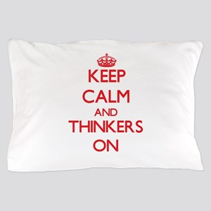 Keep Calm and Thinkers ON Pillow Case