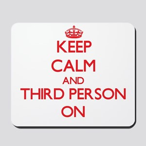 Keep Calm and Third Person ON Mousepad