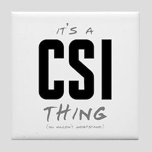 It's a CSI Thing Tile Coaster