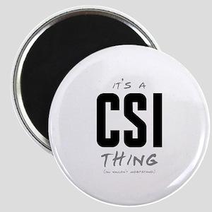 It's a CSI Thing Magnet