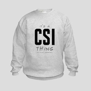 It's a CSI Thing Kids Sweatshirt