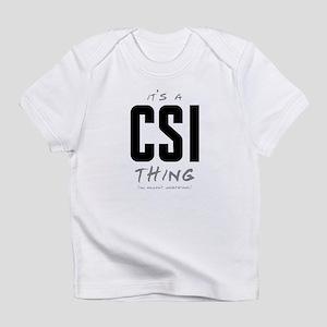 It's a CSI Thing Infant T-Shirt