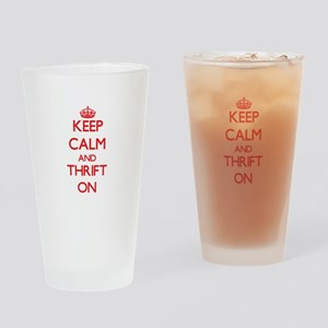 Keep Calm and Thrift ON Drinking Glass
