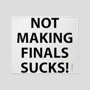 Not Making Finals S... Throw Blanket