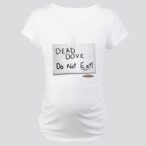 Arrested Development Dead Dove Maternity T-Shirt