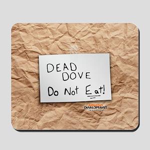 Arrested Development Dead Dove Mousepad