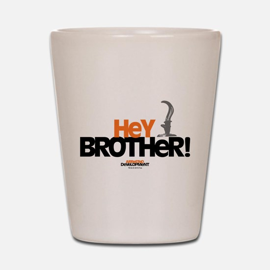 Arrested Development Hey Brother Shot Glass