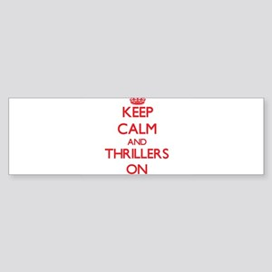 Keep Calm and Thrillers ON Bumper Sticker