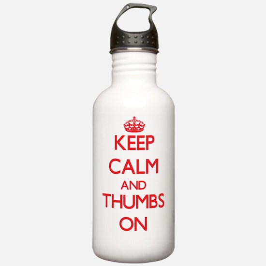 Keep Calm and Thumbs O Water Bottle
