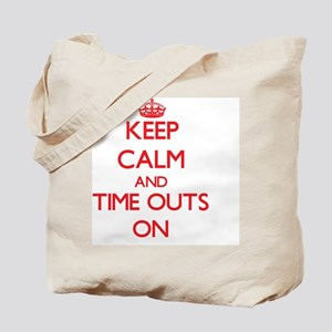 Keep Calm and Time-Outs ON Tote Bag