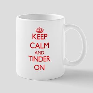 Keep Calm and Tinder ON Mugs