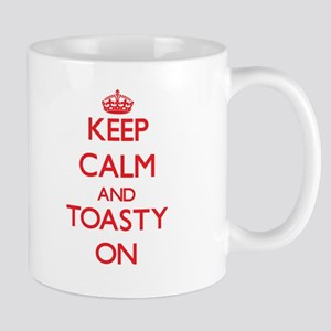 Keep Calm and Toasty ON Mugs