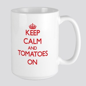 Keep Calm and Tomatoes ON Mugs