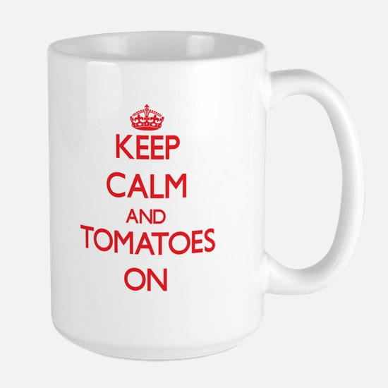 Keep Calm and Tomatoes ON Mugs
