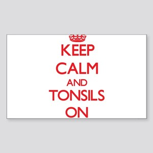 Keep Calm and Tonsils ON Sticker
