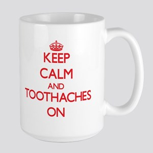 Keep Calm and Toothaches ON Mugs