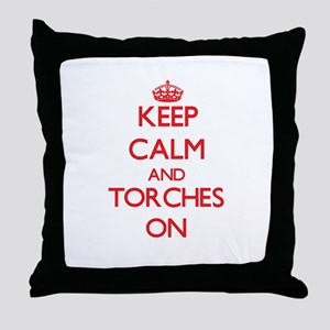 Keep Calm and Torches ON Throw Pillow