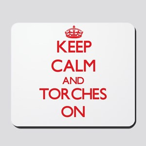 Keep Calm and Torches ON Mousepad