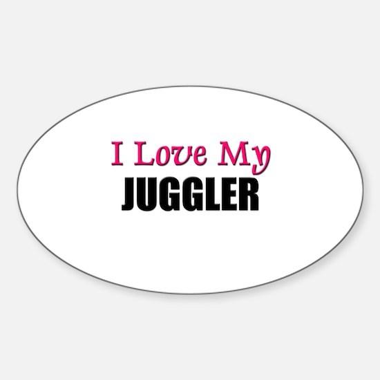 I Love My JUGGLER Oval Decal