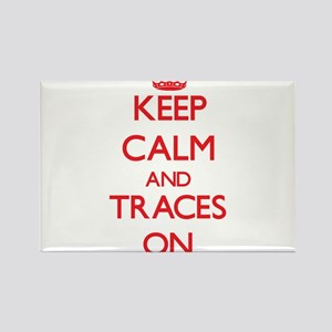 Keep Calm and Traces ON Magnets