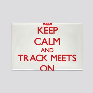 Keep Calm and Track Meets ON Magnets