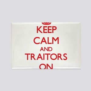 Keep Calm and Traitors ON Magnets