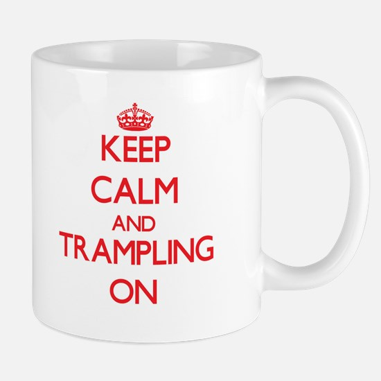 Keep Calm and Trampling ON Mugs