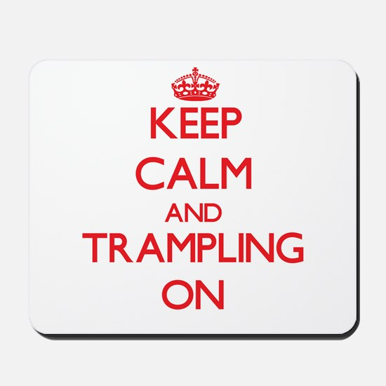 Keep Calm and Trampling ON Mousepad