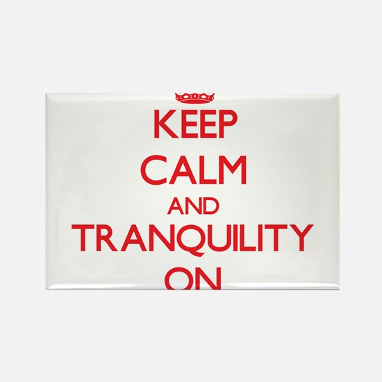 Keep Calm and Tranquility ON Magnets
