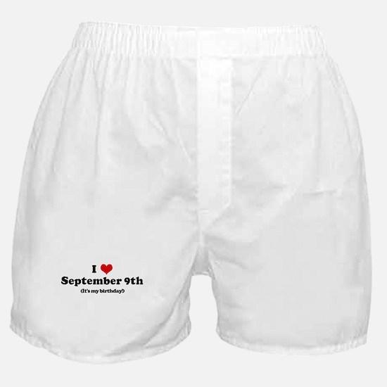I Love September 9th (my birt Boxer Shorts