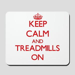 Keep Calm and Treadmills ON Mousepad
