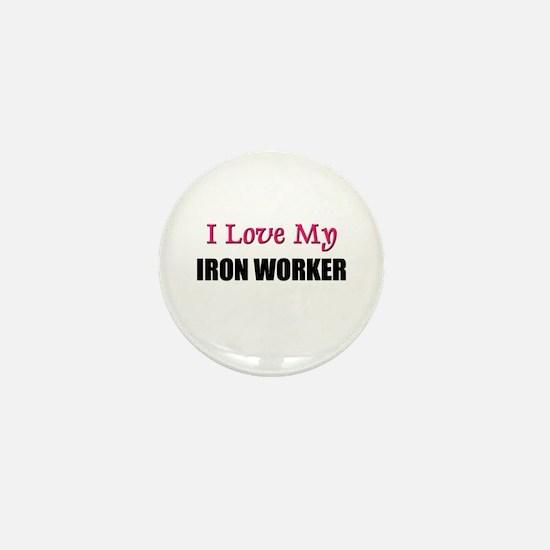 I Love My IRON WORKER Mini Button