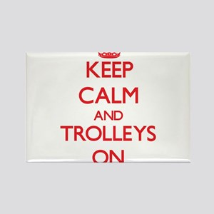 Keep Calm and Trolleys ON Magnets