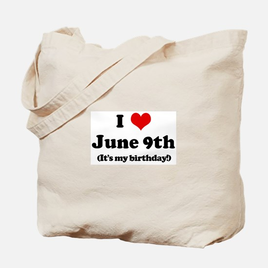 I Love June 9th (my birthday) Tote Bag