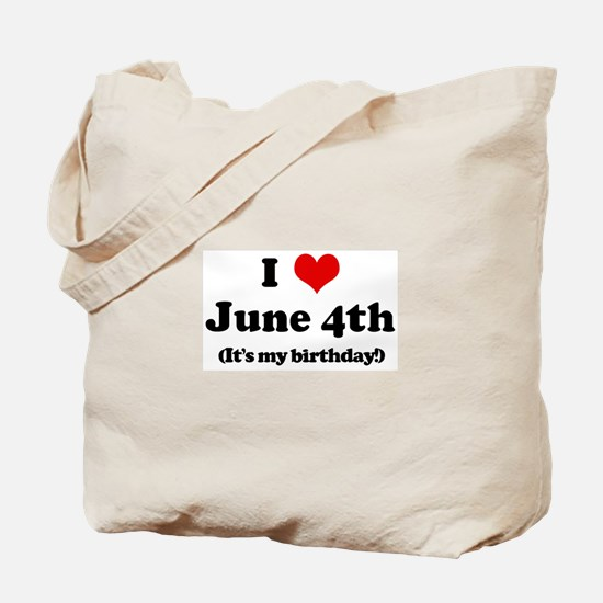 I Love June 4th (my birthday) Tote Bag