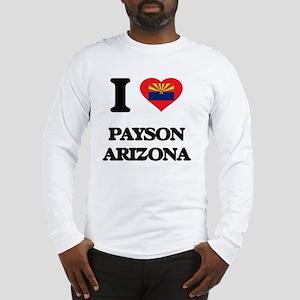 I love Payson Arizona Long Sleeve T-Shirt