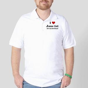 I Love June 1st (my birthday) Golf Shirt