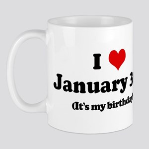 I Love January 3rd (my birthd Mug