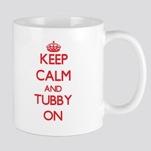 Keep Calm and Tubby ON Mugs