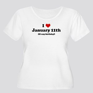 I Love January 11th (my birth Women's Plus Size Sc