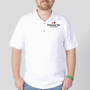 I Love February 7th (my birth Golf Shirt