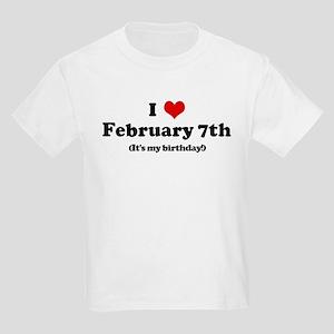 I Love February 7th (my birth Kids Light T-Shirt