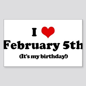 I Love February 5th (my birth Sticker (Rectangular